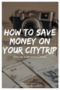 How to save money on your citytrip