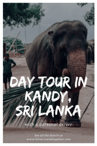 A day tour in Kandy, Sri Lanka